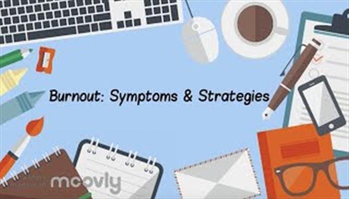 Burnout Symptoms and Strategies