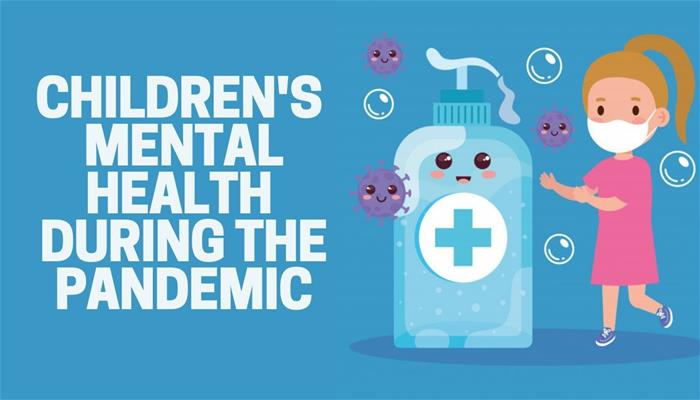Childrens Mental Health during the COVID-19 Pandemic
