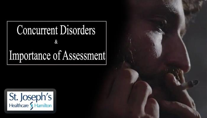 Concurrent Disorders and Importance of Assessment