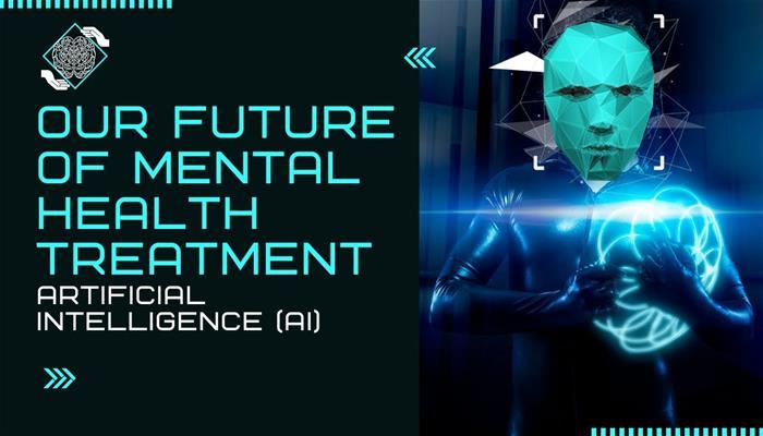 Our Future of Mental Health Treatment AI