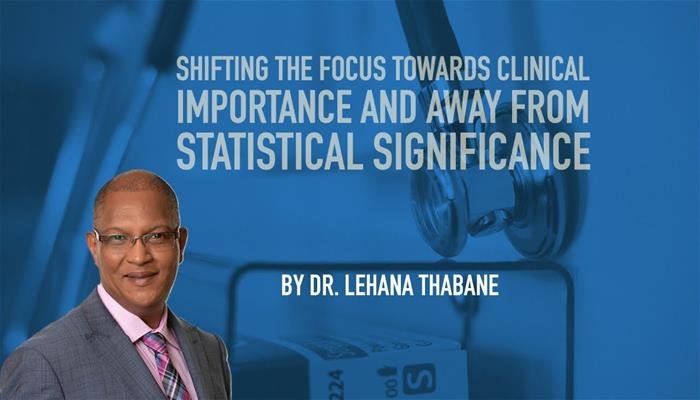 Shifting the focus towards clinical importance and away from statistical significance