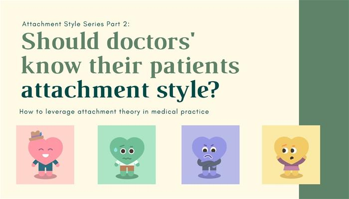 Should Doctors Know Their Patients Attachment Style