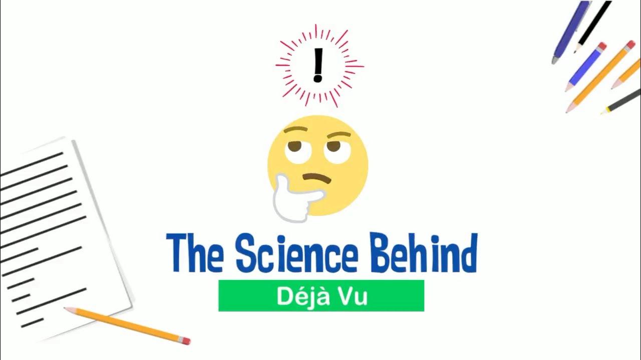 The Science Behind Déjà Vu
