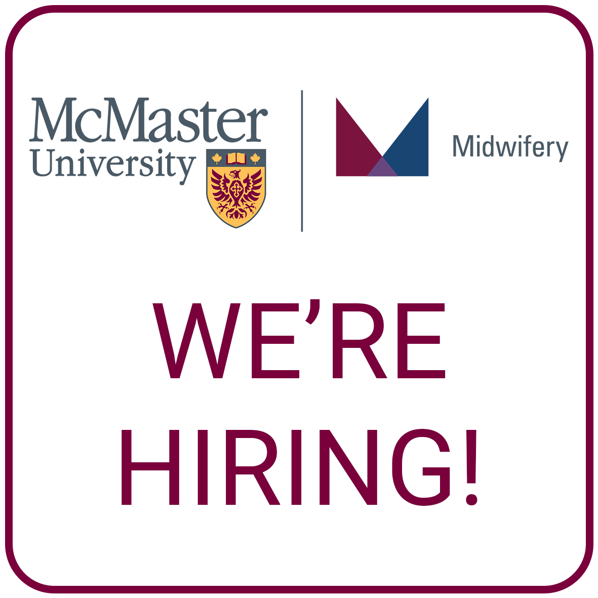 """The McMaster Midwifery logo followed by the phrase """"We're hiring!"""""""