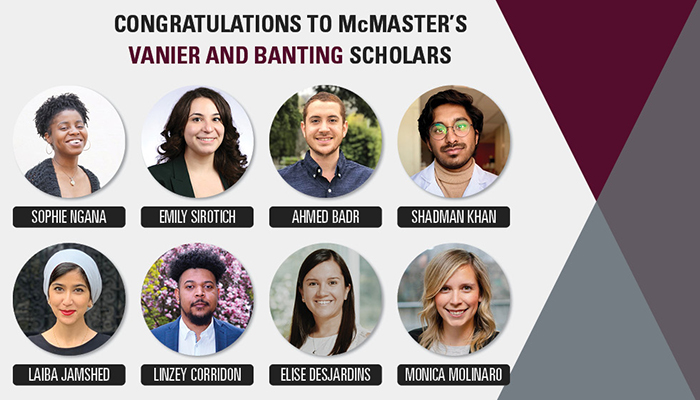 McMaster's Vanier and Banting Scholars, from left to right: Sophie Ngana, Emily Sirotich, Ahmed Badr, Shadman Khan, Laiba Jamshed, Linzey Corridon, Monica Molinaro