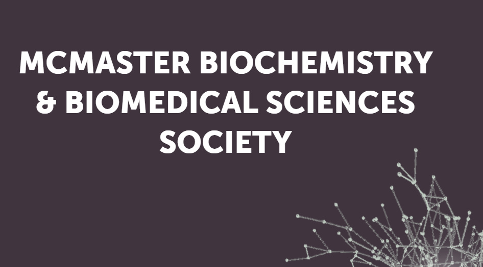 McMaster Biochemistry and Biomedical Sciences Society